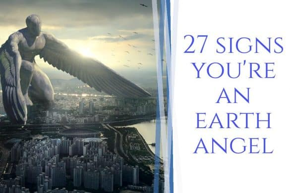 27 signs you're an earth angel