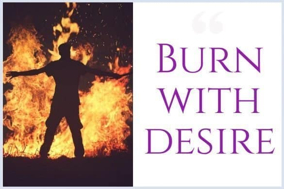 Burn with Desire