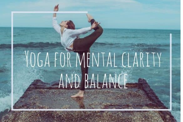 Yoga for mental clarity and balance