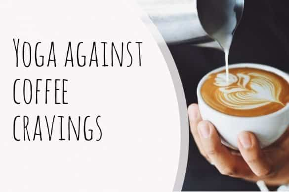 yoga against coffee cravings